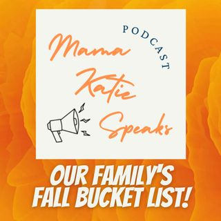 Episode 11: Our Family's Fall Bucket List!