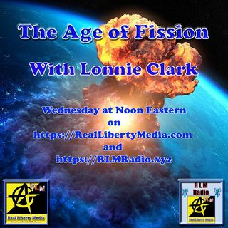 The Age of Fission with Lonnie Clark