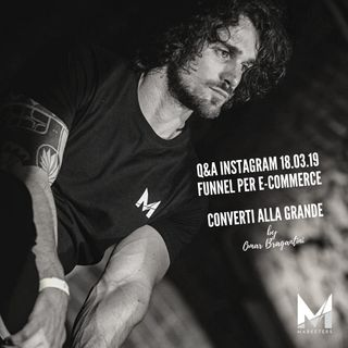 Q&A Instagram 18.03.19 (funnel per e-commerce e come farli convertire)