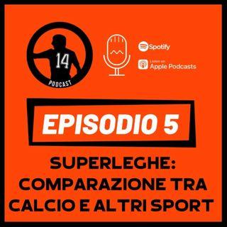 EP5 - Superleghe: comparazione tra calcio e altri sport