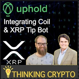 Interview - Uphold CRO & Sr. Backend Engineer - Coil & XRP Tip Bot Integration - Ripple Xpring Projects - XUMM App Potential