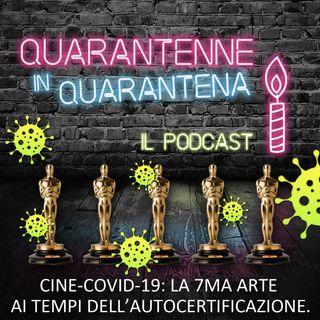 Episodio 6 - CineCovid-19 🎬 la settima arte ai tempi dell'auto certificazione