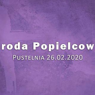 Pustelnia 26.02.2020 - Kazanie, Środa Popielcowa