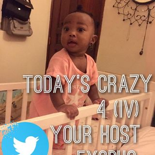 Today's Crazy 4