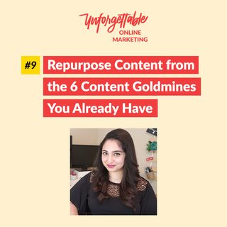#9: Repurpose Content from the 6 Content Goldmines You Already Have