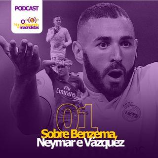 Sobre Benzema, Neymar e Vázquez