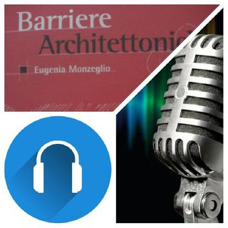 Barriere Architettoniche - Audiolettura.