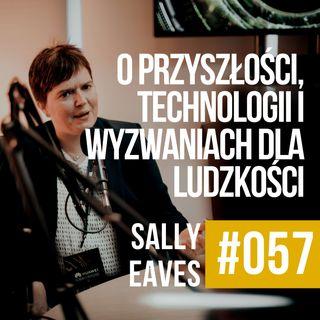 ZAWODOWCY #057 - Sally Eaves - Rozmowa o przyszłości, technologii i wyzwaniach dla ludzkości.