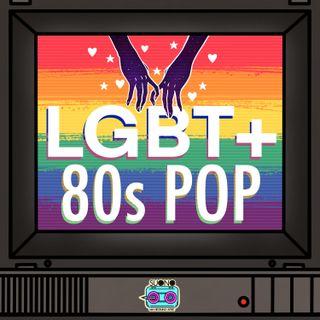Ep.45 - LGBT+ 80s Pop