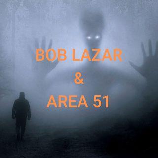 Bob Lazar & Area 51