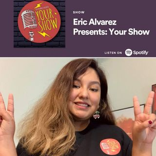 Your Show Episode 38 - Yensey Comes Back to the Creative Life