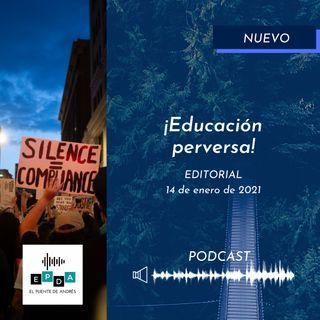 Editorial - ¡Educación perversa!