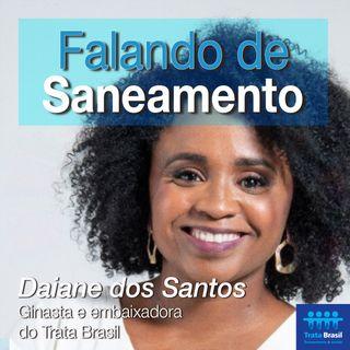 #14 - Daiane dos Santos na luta a favor do saneamento básico