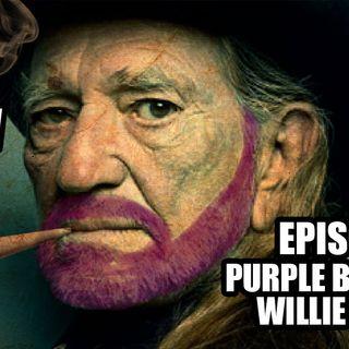 47: Purple Bearded Willie Nelson