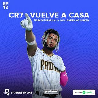 Ep 12 - CR7 De Vuelta a Casa - Fiasco F1 - Los Lakers No Sirven