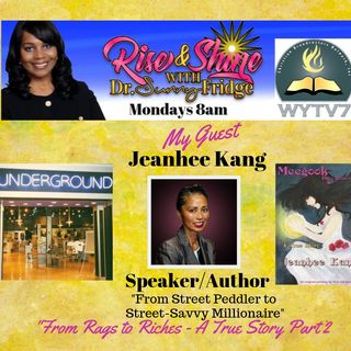 Rise and Shine  #PODCAST # 4 From Rags to Riches part 2