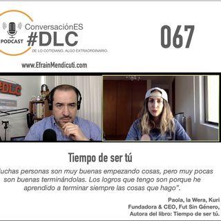 """Episodio 067 - ConversaciónES #DLC con Paula """"La Wera"""" Kuri"""