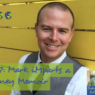 027: Mark iMparts a Money Memoir