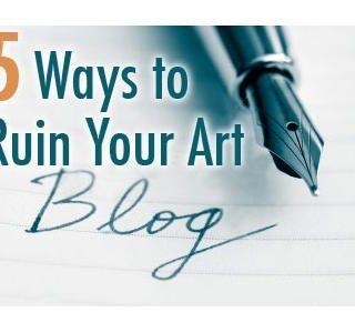 Art Blogging: 5 Ways to Ruin Your Art Blog