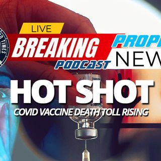 NTEB PROPHECY NEWS PODCAST: Death Toll Rising From COVID-19 Vaccine As 'President' Biden Begins Process Of Submitting America To Globalists