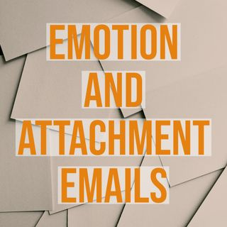 Emotion and Attachment Emails