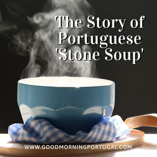 Good Morning Portugal! The Almeirim Legend of 'Stone Soup'