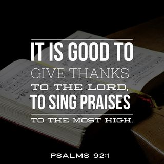 Giving Thanks to God  for He Is Good and Faithful to You