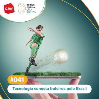 Ep. 041 - Plataforma conecta boleiros com donos de quadras de futebol