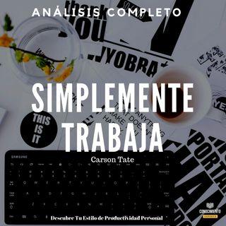 104 - Simplemente Trabaja (Conoce Tu Estilo de Productividad Personal) - Análisis Completo del Libro
