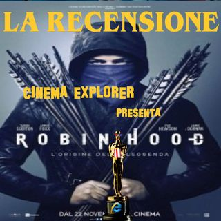 Robin Hood le origini della leggenda - Cinema Explorer #1