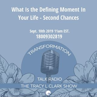 What Was A Defining Moment In Your Life - Second Chances