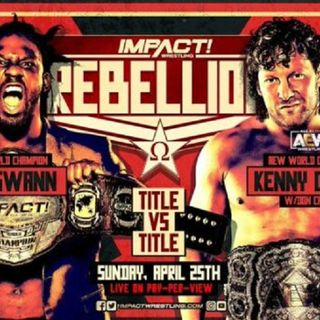 Episode #66: Impact Rebellion 2021 Review Wrestling News, Results, and Previews