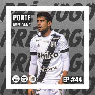 Macacast #44: Pré-jogo | Ponte x América/MG - Copa do Brasil