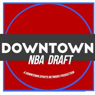Downtown NBA Draft Podcast