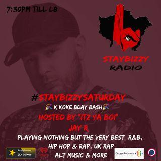 """StayBizzyRadio: Ep. 36 - StayBizzySaturday - #KKOKEBDAYBASH Hosted By """"Itz Ya Boi"""" Jay R"""