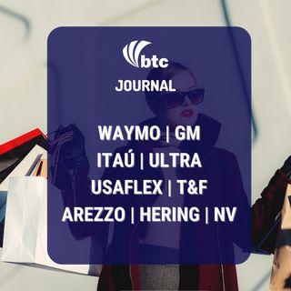 Netflix, Itaú, Grupo Ultra, Arezzo, Grupo Soma, Usaflex, Waymo e GM | BTC Journal 17/06/21