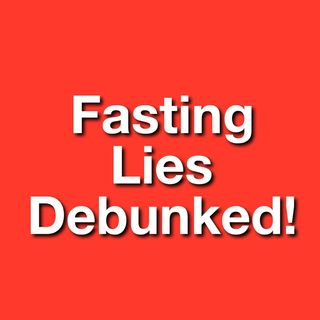 171- 5 Fasting Lies Debunked