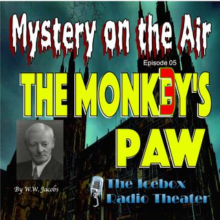 The Monk3y's Paw; Mystery on the Air