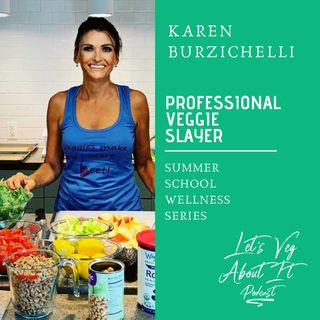 Professional Veggie Slayer--Karen Burzichelli of Karen's Healing Kitchen