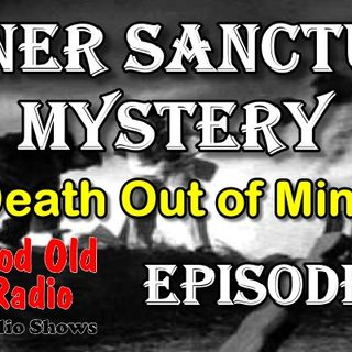 Inner Sanctum Mystery, Death Out of Mind Ep.10 | Good Old Radio #innersanctum #ClassicRadio #radio