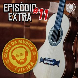 Extra 11 - Clube da Música Caipira