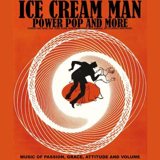 Ice Cream Man Power Pop And More #326