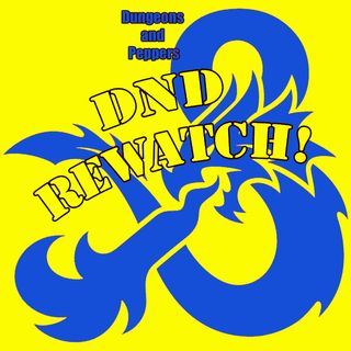 Dungeons and Dragons REWATCH!