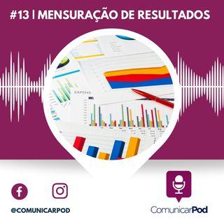 ComunicarPod #13 | Mensuração de resultados
