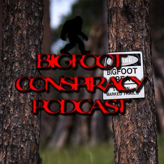 Bigfoot Conspiracy Podcast - Part 2