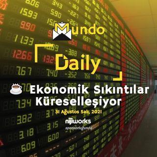 ☕ Ekonomik Sıkıntılar Küreselleşiyor