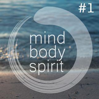 #001: New Beginning - The Mind Body & Spirit Podcast