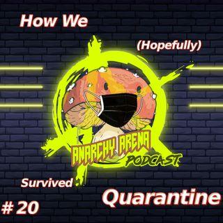 Episode 20: How we (hopefully) survived Quarantine.