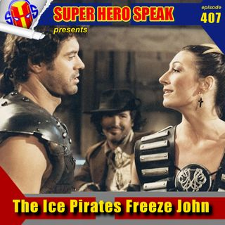 #407: The Ice Pirates Freeze John