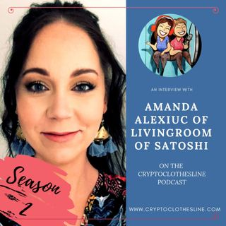 Amanda Alexiuc of Living Room of Satoshi on Crypto Clothesline Podcast